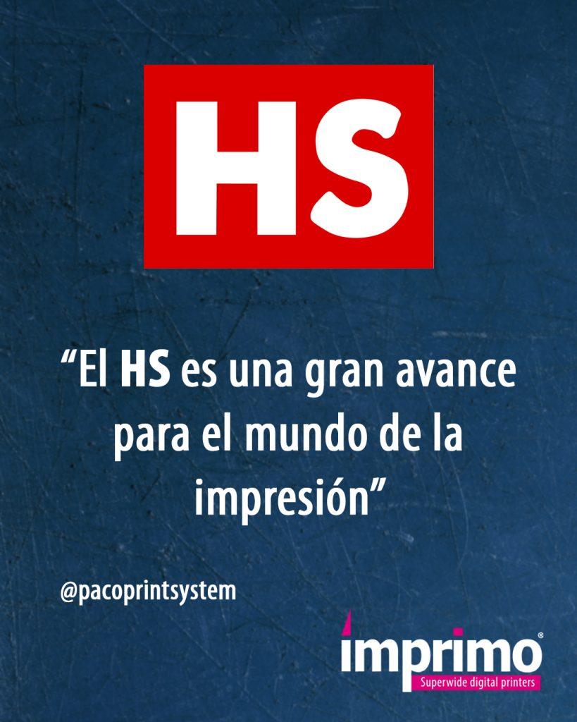 Declaraciones Paco Print sobre el modo HS de Imprimo